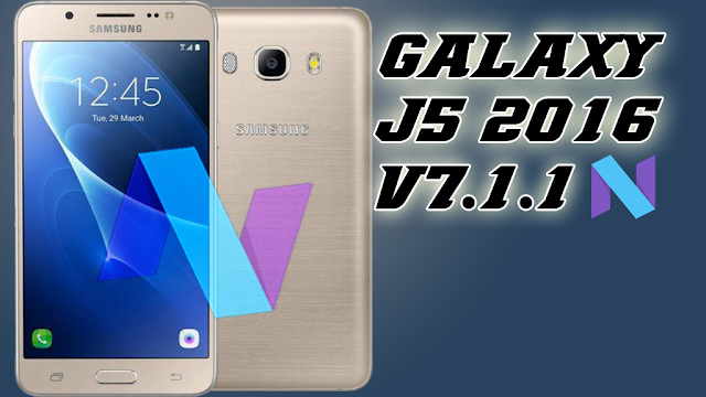SM-J510FN INSTALL UPDATE ANDROID 7.1.1