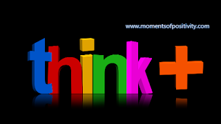 Your thoughts are Powerful .So Stop  Thinking Negative All The Time.moments of positivity.
