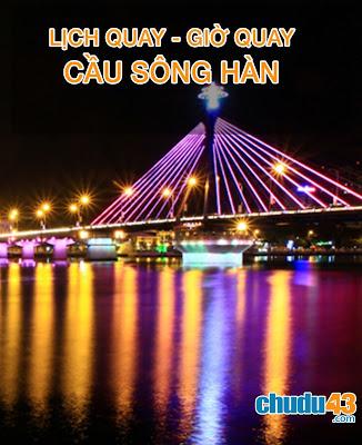 Lịch quay cầu Sông Hàn (Đà Nẵng) 2018