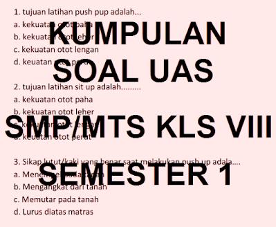 Latihan Soal UAS PAS SMP MTS kelas 8 Semester 1  Ganjil  tahun pelajaran 2021/2022