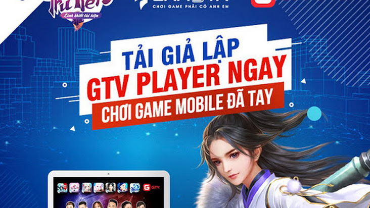 Tải và chơi Tru Tiên 3D dễ dàng trên phần mềm giả lập GTV Player, game thủ khỏi lo nóng máy, chai pin điện thoại