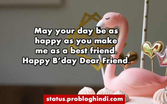 birthday status for friend, happy birthday friend, bday wishes for friend