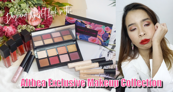 Day and Night Look with Althea Exclusive Makeup Collection