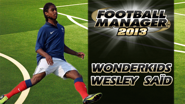 Football Manager 2013 Wonderkid Review - Wesley Saïd