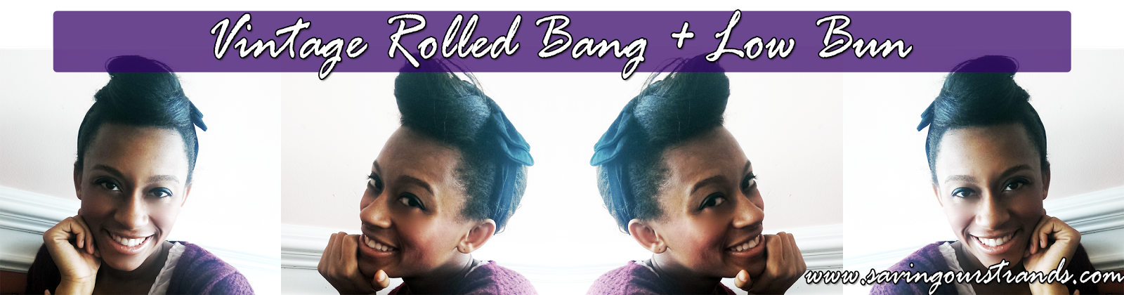 Vintage Rolled Bang + Low Bun Protective Style