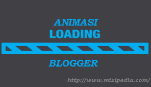 Cara Membuat Animasi Loading di Blogger