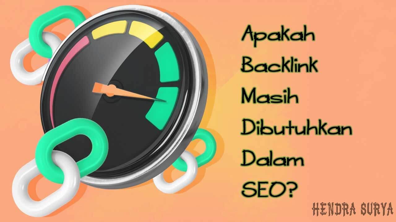 Apakah Backlink Masih Dibutuhkan Dalam SEO ?