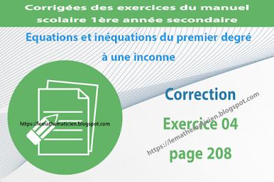 Correction - Exercice 04 page 208 - Equations et inéquations du premier degré à une inconnue