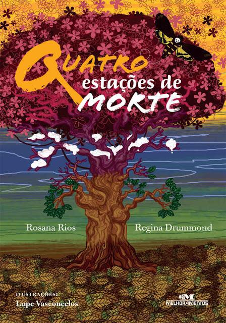 Quatro Estações de Morte - Rosana Rios, Regina Drummond