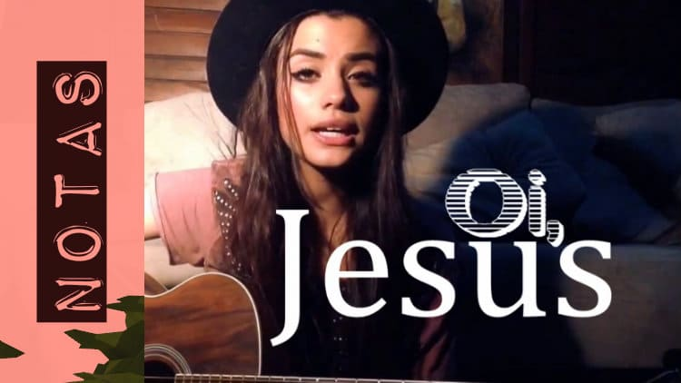Cifra melódica - Oi, Jesus - Isadora Pompeu