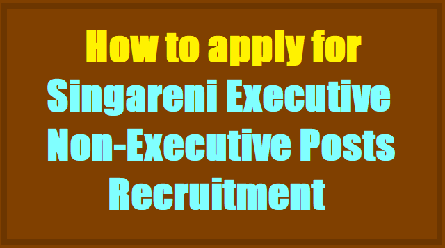 How to apply for Singareni Collieries Company Executive,Non-Executive Posts 2017