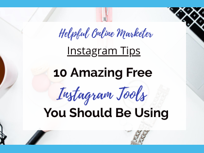 10 Amazing Free Instagram Tools You Should Be Using