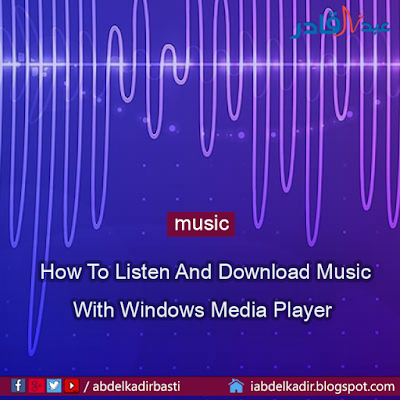 How To Listen And Download Music With Windows Media Player