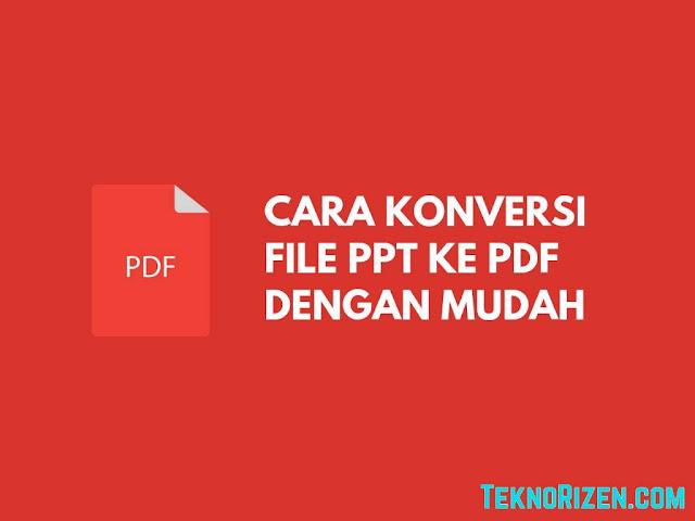 Cara Mengubah File PPT Menjadi PDF Dengan Mudah