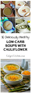 10 Deliciously Healthy Low-Carb Soups with Cauliflower featured on KalynsKitchen.com