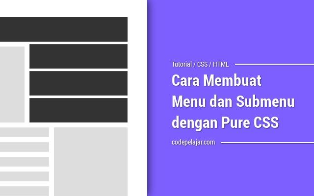 Cara Membuat Menu dan Submenu dengan Mudah (Pure CSS)