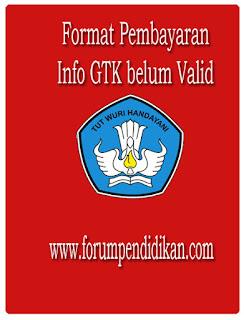 Format Pembayaran di Info GTK belum Valid