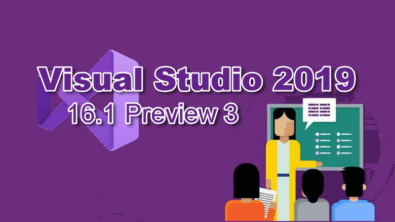 Visual Studio 2019 version 16.1 Preview 3 is now available for download