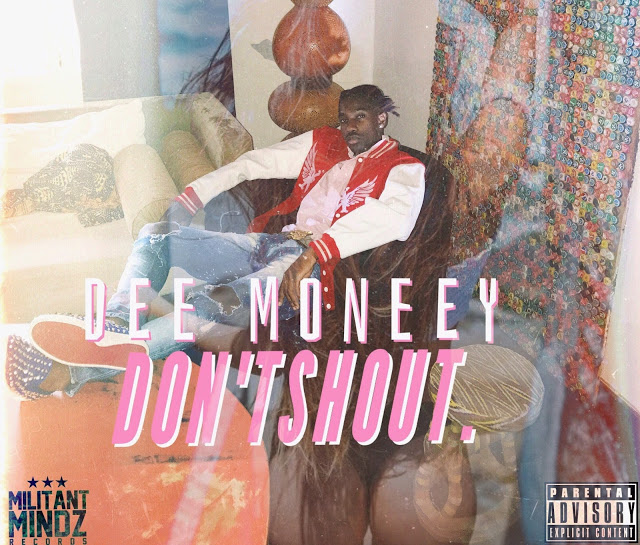 Dee Money - Don't Shout (Prod. By Kuvie)