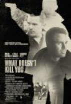 Watch What Doesn't Kill You Online Free in HD