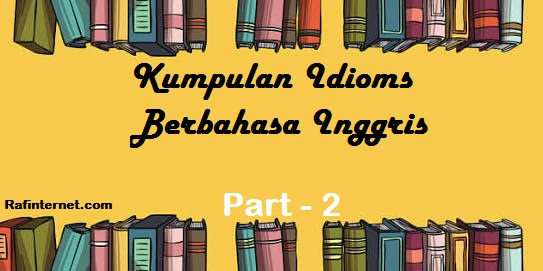 ss of kumpulan idioms berbahasa inggris - part 2