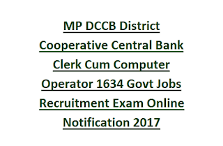 MP DCCB District Cooperative Central Bank Clerk Cum Computer Operator 1634 Govt Jobs Recruitment Exam Online Notification 2017