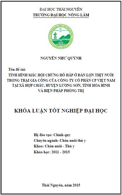 Tình hình mắc hội chứng hô hấp ở đàn lợn thịt nuôi trong trại gia công của Công ty Cổ phần CP Việt Nam tại xã Hợp Châu huyện Lương Sơn tỉnh Hòa Bình và biện pháp phòng trị