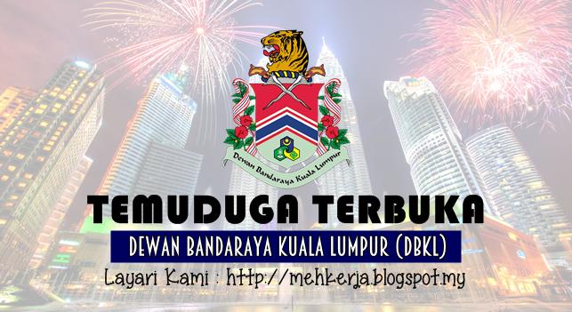 Temuduga Terbuka Terkini 2016 di Dewan Bandaraya Kuala Lumpur (DBKL)