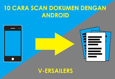 10 Cara scan dokumen di android menggunakan aplikasi CamScanner lewat hp terbaru 2017 format pdf atau gambar