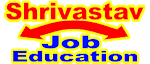 Shrivastav Job Education