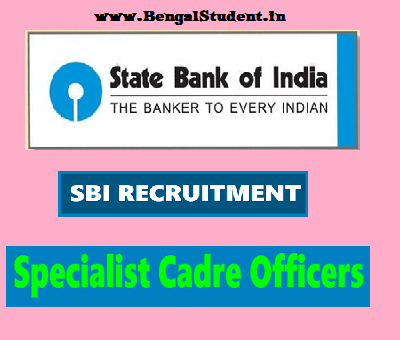SBI Specialist Cadre Officer, Recruitment 2018 - Apply Online - www.BengalStudent.in