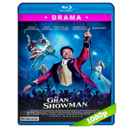 El gran showman (2017) BRRip 1080p Audio Dual Latino-Ingles