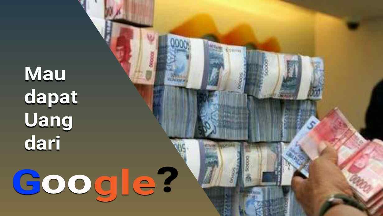 10+ Cara mendapatkan Uang dari Google Hingga Ratusan Juta tiap Bulan tanpa Modal | Ib BRI ...