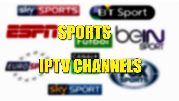 SPORTS IPTV CHANNELS 2019-01-08