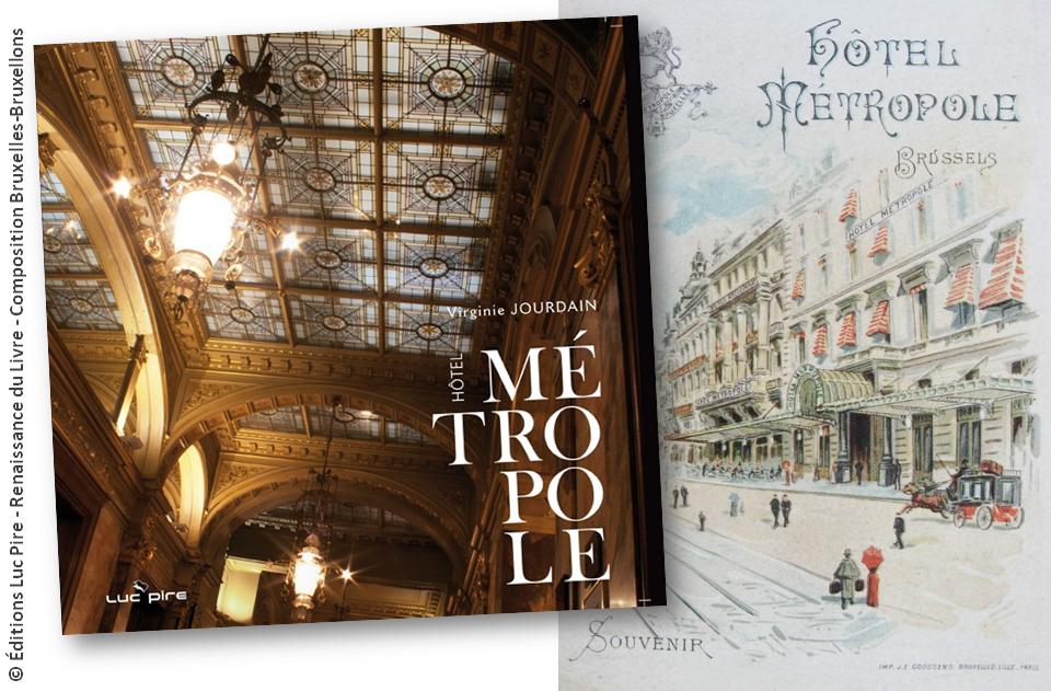 """Café et Hôtel Métropole - Place de Brouckère  - """"Hôtel Métropole"""" histoire et patrimoine architectural (Virginie Jourdain - éditions Luc Pire - Renaissance du Livre) - Bruxelles-Bruxellons"""