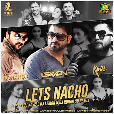 Lets Nacho – Lemon, Kawal & Rohan SD Remix