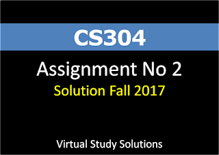 CS304 Assignment No 2 Solution Fall 2017