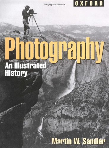 Photography  An Illustrated History (Oxford Illustrated Histories Y A) by Martin W Sandler
