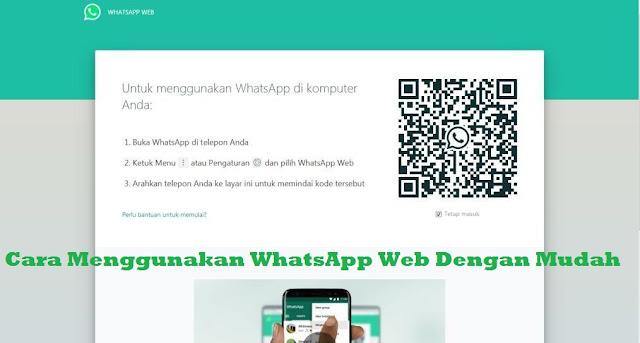 Cara Menggunakan WhatsApp Web Dengan Mudah Tanpa Ribet