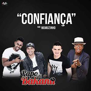 Papo Di Bakana – Confiança (Part. Mumuzinho 2017)