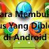 Cara Membuka Situs Yang Diblokir di Android