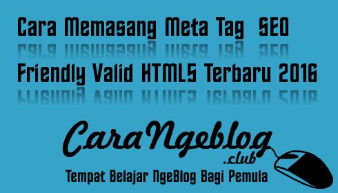 Cara Memasang Meta Tag SEO Friendly Valid HTML5 Terbaru 2016