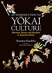 An Introduction to Y?kai Culture: Monsters Ghosts and Outsiders in Japanese History