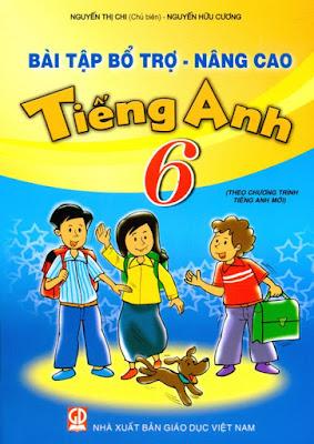 Bài Tập Bổ Trợ - Nâng Cao Tiếng Anh 6 - Nguyễn Thị Chi