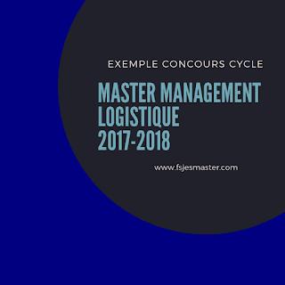 Exemple Concours Master Management Logistique 2017-2018 - Fsjes Meknès