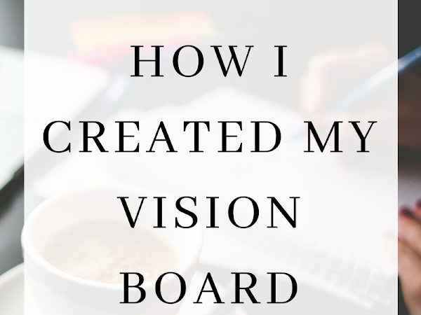 HOW I CREATED MY VISION BOARD