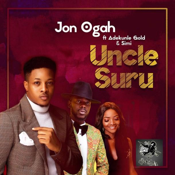 Jon Ogah ft Adekunle Gold & Simi – Uncle Suru