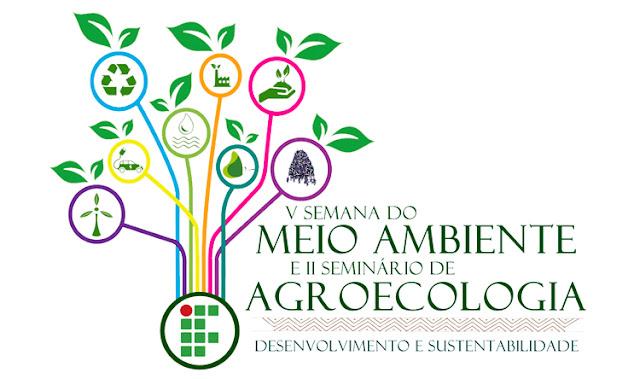 V SEMANA DO MEIO AMBIENTE E O II SEMINÁRIO DE AGROECOLOGIA