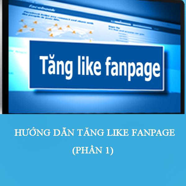 Cách tăng like fanpage