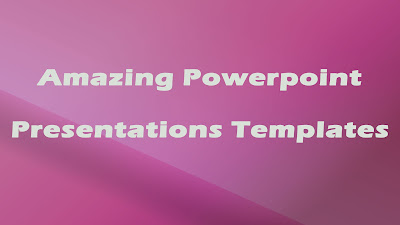 Amazing Powerpoint Presentations Templates with Awesome Design and Best Background
